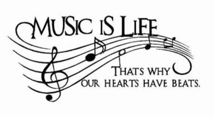Music is life that's why our hearts have beats
